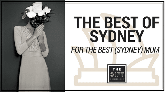 THE BEST OF SYDNEY FOR THE BEST (SYDNEY) MUM